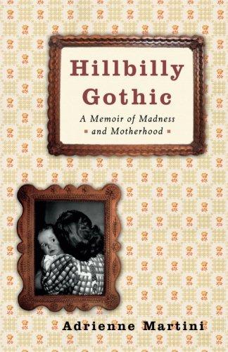 Hillbilly Gothic: A Memoir of Madness and Motherhood ebook