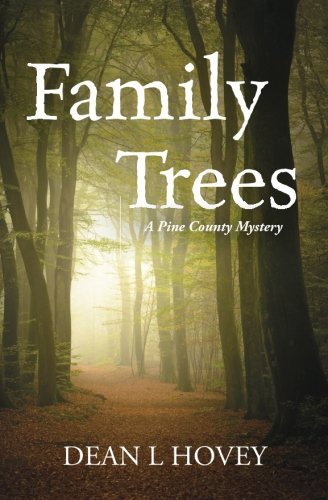 Family Trees: A Pine County Mystery (Pine County Mysteries) (Volume 6)