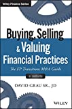 img - for Buying, Selling, and Valuing Financial Practices, + Website: The FP Transitions M&A Guide (Wiley Finance) book / textbook / text book