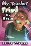 My Teacher Fried My Brains, Bruce Coville, 1417743174
