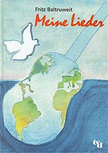 Fritz Baltruweit - Meine Lieder / Fritz Baltruweit - Meine Lieder Sondereinband – 1. November 1996 tvd 3926512156 Musik / Liederbücher Operntexte