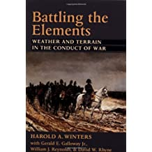 Amazon william j reynolds books battling the elements weather and terrain in the conduct of war fandeluxe Images