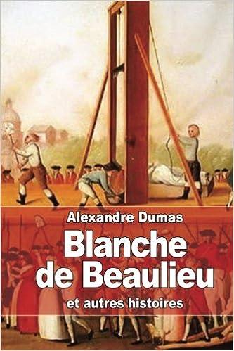 Blanche de Beaulieu: et autres histoires: Amazon.fr: Dumas ...