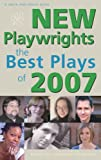 New Playwrights: The Best Plays of 2007 (New Playwrights) (Contemporary Playwrights)