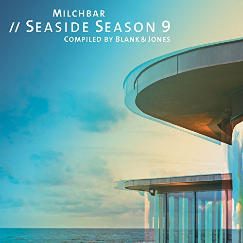 Various Artists - Blank & Jones: Milchbar Seaside Season 9 (2017) [CD FLAC] Download