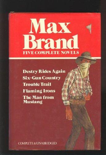 Max Brand: 5 Complete Novels