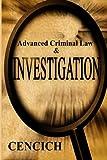 Advanced Criminal Law and Investigation
