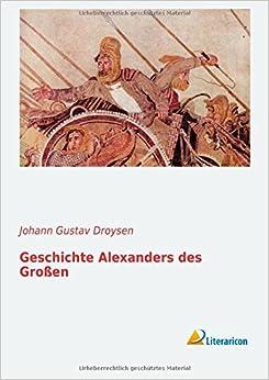 Geschichte Alexander des Großen