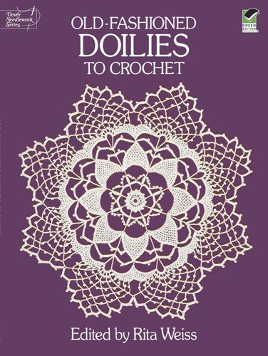 Crochet Doilies (Old-Fashioned Doilies to Crochet (Dover Knitting, Crochet, Tatting,)