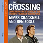 The Crossing: Conquering the Atlantic in the World's Toughest Rowing Race | James Cracknell,Ben Fogle
