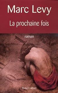 La prochaine fois : roman, Lévy, Marc