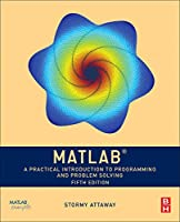 MATLAB: A Practical Introduction to Programming and Problem Solving Front Cover