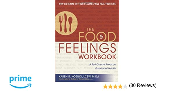 The Food and Feelings Workbook: A Full Course Meal on Emotional ...