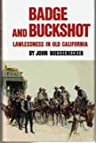 Badge and Buckshot, John Boessenecker, 0806120975