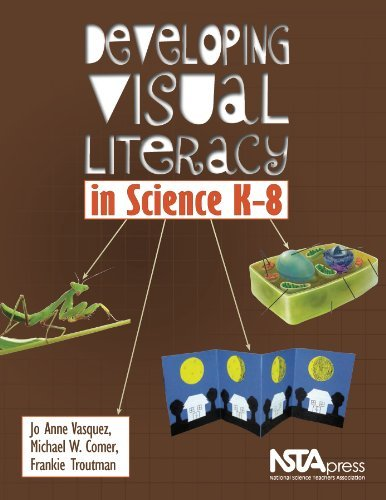 Developing Visual Literacy in Science K-8 - PB279X by Jo Anne Vasquez Michael W. Comer Frankie Troutman (2010-10-01) Paperback