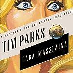 Cara Massimina: A Novel | Tim Parks
