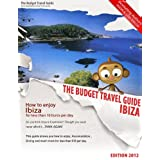 How To Enjoy Ibiza For Less Than 10 Euros Per Day (BUDGET TRAVEL GUIDE Book 6)by Jason Taylor