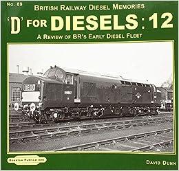 D For Diesels : 12: A Review Of Br's Early Diesel Fleet Descargador de libros en línea google en pdf