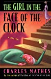 img - for The Girl in the Face of the Clock (Girl Series) book / textbook / text book