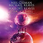Eternity's Wheel | Neil Gaiman,Michael Reaves,Mallory Reaves