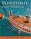 img - for Historic Ship Models by Wolfram zu Mondfeld (2005-04-01) book / textbook / text book