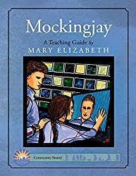 Mockingjay: A Teaching Guide (Discovering Literature Series: Challengi)