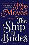 """The Ship of Brides - A Novel"" av Jojo Moyes"