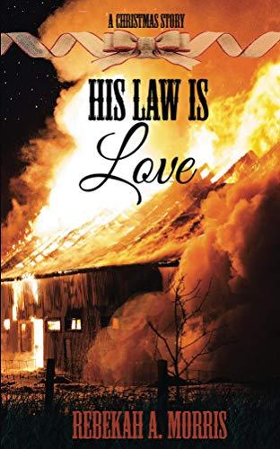 His Law Is Love by [Morris, Rebekah]