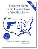 2017 Traveler's Guide to the Firearm Laws of the Fifty States