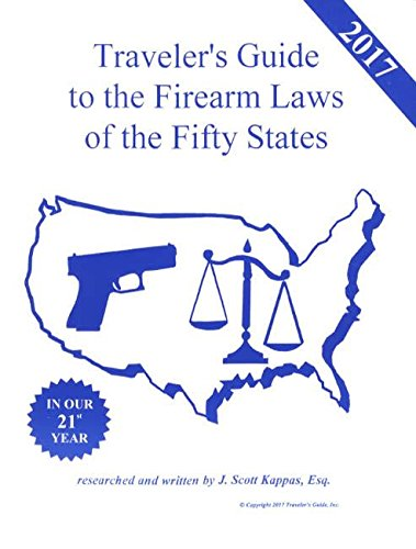 Traveler S Guide To The Firearm Laws Of The  States