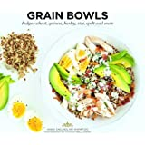 Grain Bowls: Bulgur Wheat, Quinoa, Barley, Rice, Spelt and More