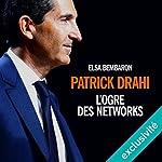 Patrick Drahi : L'ogre des networks | Elsa Bembaron