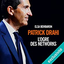 Patrick Drahi : L'ogre des networks | Livre audio Auteur(s) : Elsa Bembaron Narrateur(s) : François Delaive