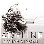 Adeline: A Novel of Virginia Woolf   Norah Vincent
