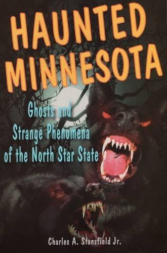 Haunted Minnesota: Ghosts and Strange Phenomena of the North Star State (Haunted Series) pdf epub