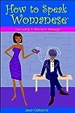 How to Speak Womanese, Jason Claiborne, 0981471757