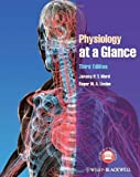 Physiology at a Glance, Jeremy P. T. Ward and Roger W. A. Linden, 0470659785