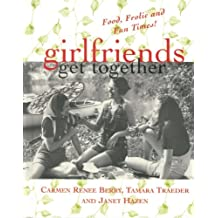 Girlfriends get Together: Food, Frolic, and Fun Times!