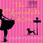 The Chocolate Kiss | Laura Florand