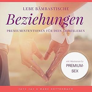 Lebe bämbastische Beziehungen Hörbuch