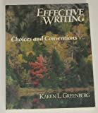 Effective Writing : Choices and Conventions, Greenberg, Karen L., 0312002890