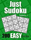 Just Sudoku Easy Puzzles - Volume 1: 200 Easy Sudoku Puzzles for the New Solver (Number Puzzle Fun)