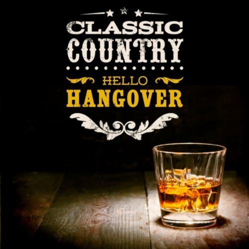 Classic Country: Hello Hangover