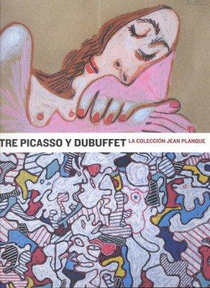 Descargar Libro Entre Picasso Y Dubuffet La Coleccion Jean Planque Florian Rodari