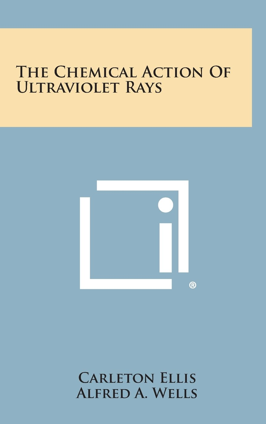 The Chemical Action of Ultraviolet Rays ebook
