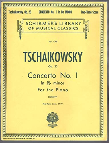 Tschaikowsky Concerto No. 1 in Bb Minor for the Piano, Op. 23: Two-Piano Score (Schirmer's Library of Musical Classics, Vol. 1045)