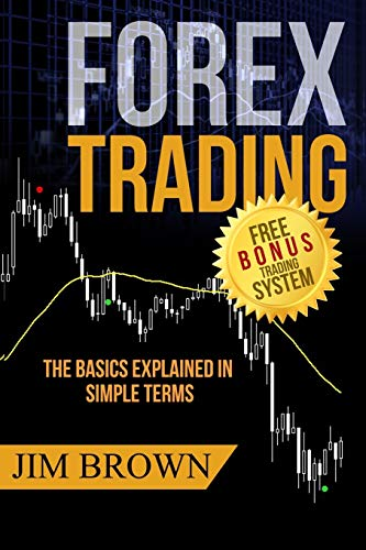 FOREX TRADING: The Basics Explained in Simple Terms (Forex, Forex for Beginners, Make Money Online, Currency Trading…
