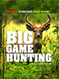 img - for Big Game Hunting (Hunting: Pursuing Wild Game! (Library)) book / textbook / text book