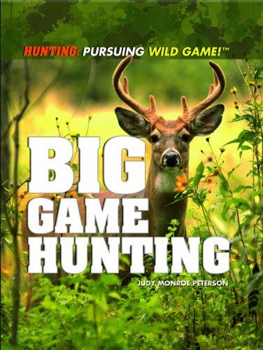 Big Game Hunting (Hunting: Pursuing Wild Game!)