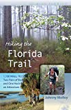 Hiking the Florida Trail: 1,100 Miles, 78 Days, Two Pairs of Boots, and One Heck of an Adventure (Wild Florida)